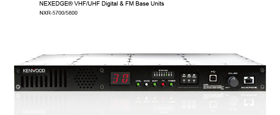 NEXEDGE® VHF/UHF Digital & FM Base Units NXR-5700/NXR-5800